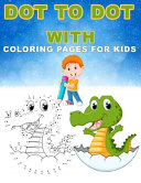 Dot To Dot With Coloring Pages For Kids Book