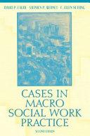 Cases in Macro Social Work Practice