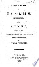 The Whole Book Of Psalms In Metre With Hymns Suited To The Feasts And Fasts Of The Church Etc Book PDF