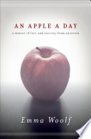 """An Apple a Day: A Memoir of Love and Recovery from Anorexia"" by Emma Woolf"
