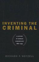 Inventing the Criminal