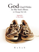 God Used Holes In My Son s Shoes to Change My Life