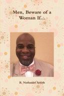 Men  Beware of a Woman If