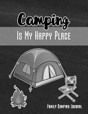 Camping Is My Happy Place Family Camping Journal  Personal Retirement  Rv  Glamping  Road Trip  Travel   Camping Journal