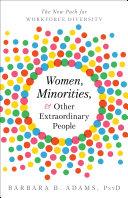 Women  Minorities  and Other Extraordinary People