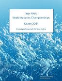 16th World Aquatics Championships - Kazan 2015. Complete ...