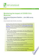 Monitoring the impact of COVID-19 in Myanmar: Agricultural equipment retailers - June 2020 survey round Monitoring the impact of COVID-19 in Myanmar: Agricultural equipment retailers - June 2020 survey round