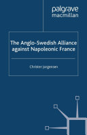 The Anglo-Swedish Alliance Against Napoleonic France