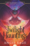 Pdf Enchanter's Child, Book One: Twilight Hauntings