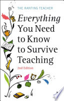 Everything you Need to Know to Survive Teaching 2nd Edition