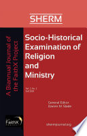 Socio Historical Examination Of Religion And Ministry Volume 2 Issue 2