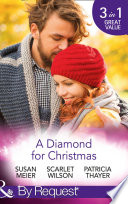 A Diamond For Christmas: Kisses on Her Christmas List / Her Christmas Eve Diamond / Single Dad's Holiday Wedding (Mills & Boon By Request)