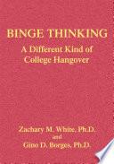 Binge Thinking