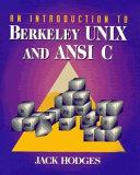 An Introduction to Berkeley UNIX and ANSI C