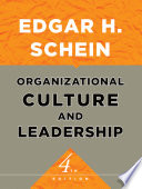 """Organizational Culture and Leadership"" by Edgar H. Schein"