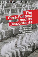 Post-Political and its Discontents