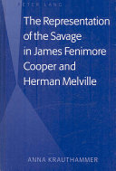 The Representation of the Savage in James Fenimore Cooper and Herman Melville
