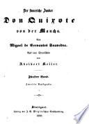 Der sinnreiche Junker Don Quixote von der Mancha ... Aus dem Spanischen von Adelbert Keller ... Zweite Ausgabe