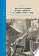 The Boy Detective in Early British Children   s Literature