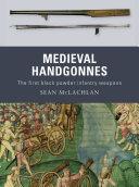 Medieval Handgonnes