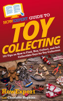 HowExpert Guide to Toy Collecting