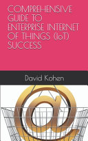 COMPREHENSIVE GUIDE TO ENTERPRISE INTERNET OF THINGS  IoT  SUCCESS