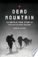 """Dead Mountain: The Untold True Story of the Dyatlov Pass Incident"" by Donnie Eichar"