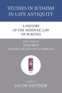 A History of the Mishnaic Law of Purities, Part 12