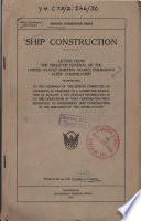 Ship Construction  Leter from the Director General of the United States Shipping Board Emergency Fellt Corporation Transmitting to the Chairman of the      in Response to a Committee Resolution of January 2  1919 Book
