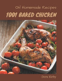 Oh  1001 Homemade Baked Chicken Recipes