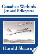 Canadian Warbirds Jets and Helicopters Book PDF