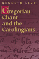 Gregorian Chant and the Carolingians