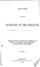 Letter from the Secretary of the Treasury Transmitting Report of Special Commission of Experts as to Means of Improving Vault Facilities of the Treasury Department