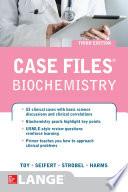 Case Files Biochemistry 3 E Book PDF