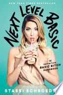 """""""Next Level Basic: The Definitive Basic Bitch Handbook"""" by Stassi Schroeder"""