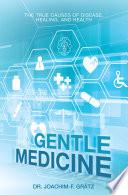 Gentle Medicine