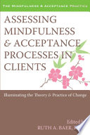 Assessing Mindfulness and Acceptance Processes in Clients Book