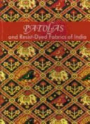 Patolas and Resist dyed Fabrics of India