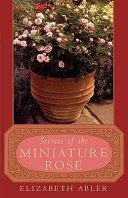 The Secrets of the Miniature Rose