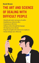 The Art and Science of Dealing with Difficult People [Pdf/ePub] eBook