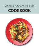 Chinese Food Made Easy Cookbook