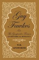 Pdf Guy Fawkes Or The Gunpowder Treason - An Historical Romance