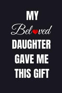 My Beloved Daughter Gave Me This Gift