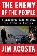 link to The enemy of the people : a dangerous time to tell the truth in America in the TCC library catalog