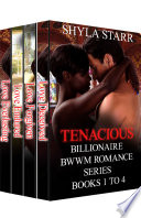 Tenacious Billionaire BWWM Romance Series - Books 1 to 4