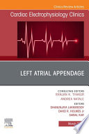 Left Atrial Appendage   An Issue of Cardiac Electrophysiology Clinics   EBook