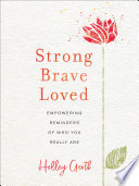 Strong  Brave  Loved