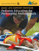 Basic Life Support Provider  Pediatric Education for Prehospital Professionals