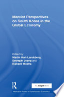 Marxist Perspectives on South Korea in the Global Economy Book