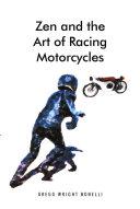 Zen and the Art of Racing Motorcycles